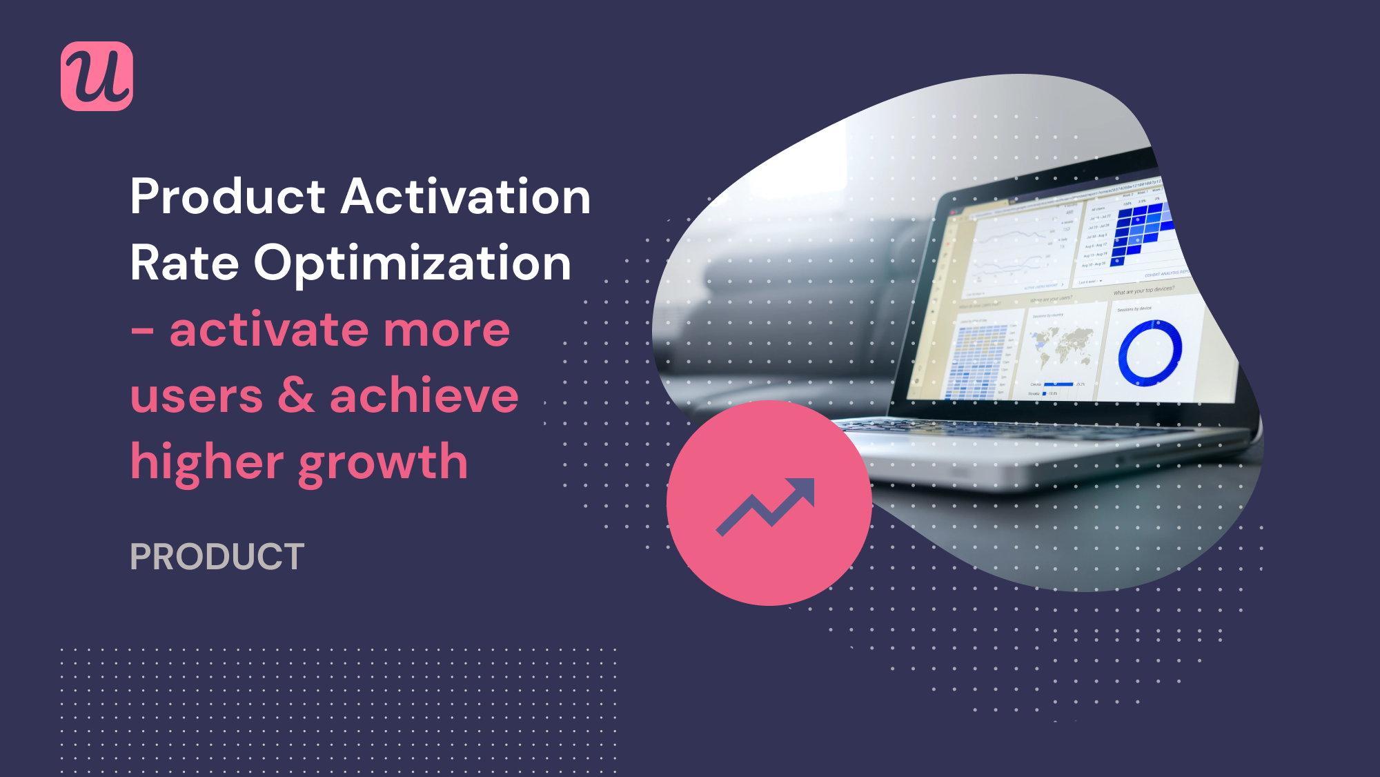 Product Activation Rate Optimization