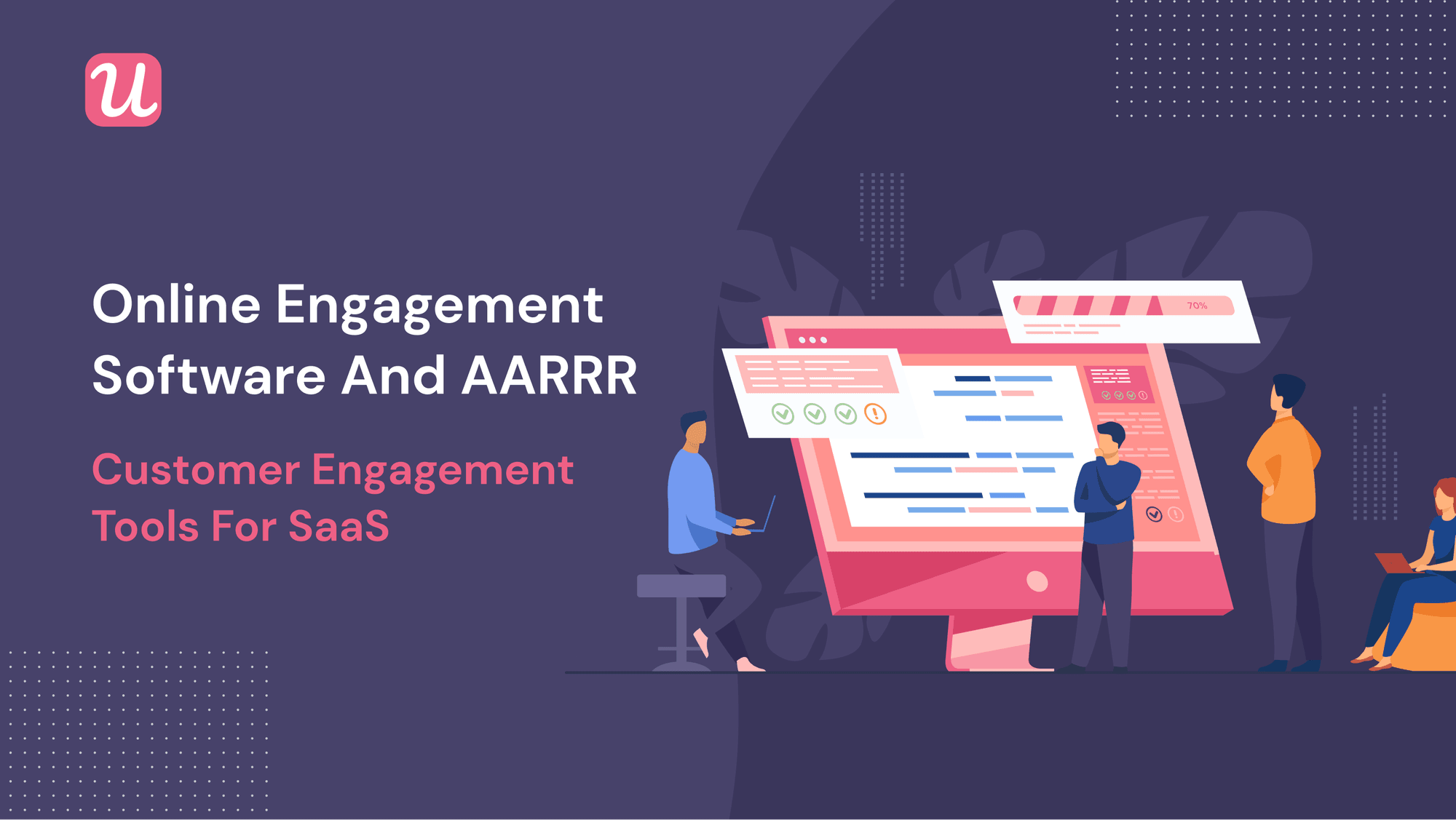 The Best Online Engagement Software for SaaS in 2021