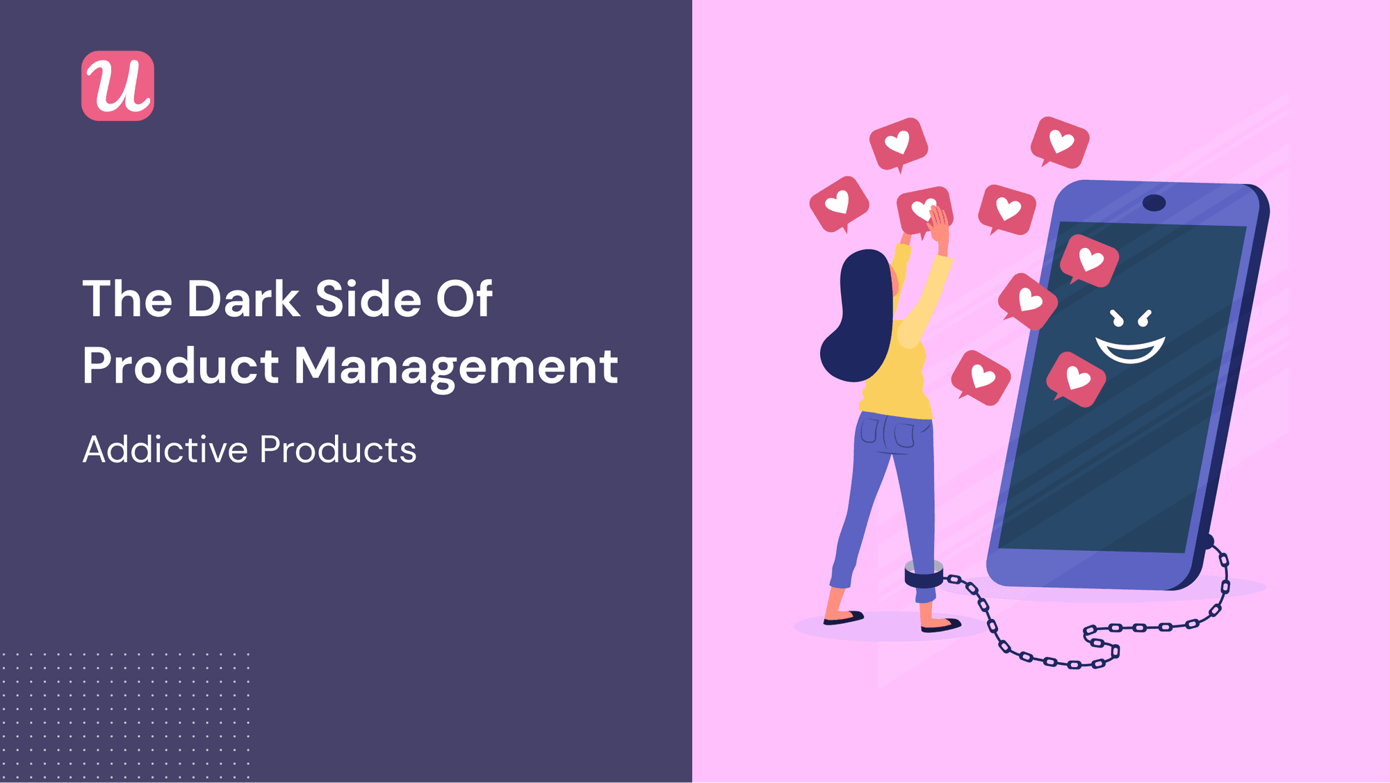 The Dark Side of Product Management — Addictive Products